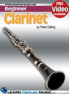 Clarinet Lessons for Beginners: Teach Yourself How to Play Clarinet (Free Video Available) by LearnToPlayMusic.com