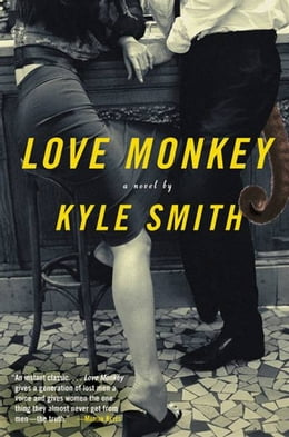 Book Love Monkey: A Novel by Kyle Smith