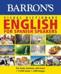 Barron's Visual Dictionary: English for Spanish Speakers: For Home, For Business, and Travel (Esl Study Aids) photo