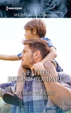 A Father Beyond Compare by Alison Roberts