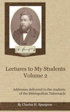 Lectures to My Students, Volume 2 by Spurgeon, Charles H.