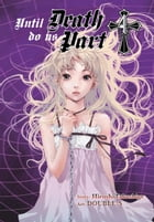 Until Death Do Us Part, Vol. 4 by Hiroshi Takashige