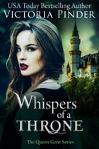 Whispers of a Throne by Victoria Pinder