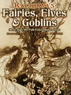 Rackham's Fairies, Elves and Goblins: More than 80 Full-Color Illustrations by Jeff A. Menges