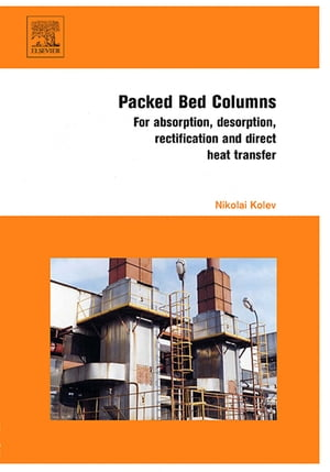 Packed Bed Columns For Absorption,  Desorption,  Rectification and Direct Heat Transfer