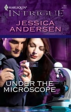 Under the Microscope by Jessica Andersen