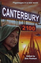 Canterbury 2100: pilgrimages in a new world by Dirk Flinthart