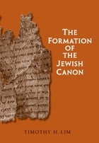 The Formation of the Jewish Canon by Timothy H. Lim