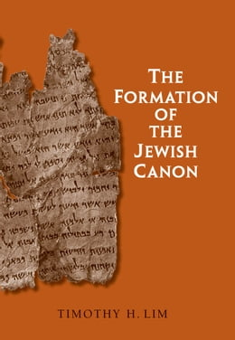 Book The Formation of the Jewish Canon by Timothy H. Lim