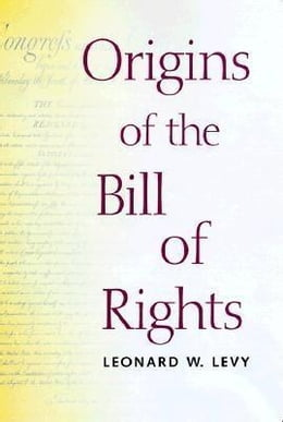Book Origins of the Bill of Rights by Levy, Leonard W.