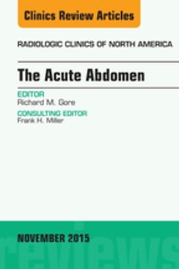 Book The Acute Abdomen, An Issue of Radiologic Clinics of North America 53-6, by Richard M. Gore