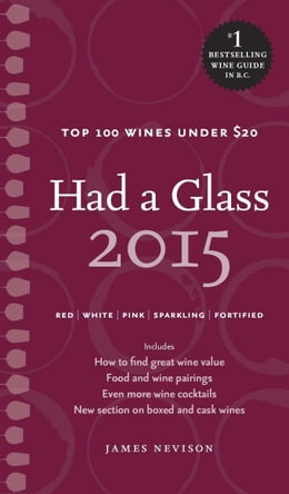 Book Had a Glass 2015: Top 100 Wines Under $20 by James Nevison