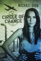 Circle Of Chance by Michael Dion