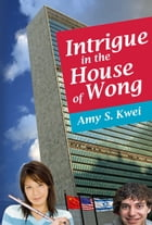 Intrigue In The House of Wong by Amy Kwei