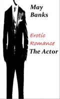 9781311115447 - May Banks: Erotic Romance: The Actor - Bog