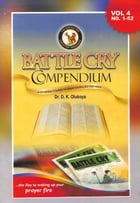 Battle Cry Compendium Volume 4 by Dr. D. K. Olukoya