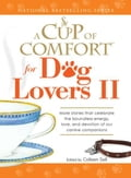 A Cup of Comfort for Dog Lovers II 1e769449-b9a5-4cd7-af1c-59e0c4f79c2e