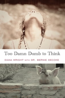 Too Damn Dumb to Think