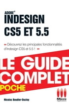 Indesign Cs5 et 5.5 Guide Complet by Nicolas Boudier-Ducloy