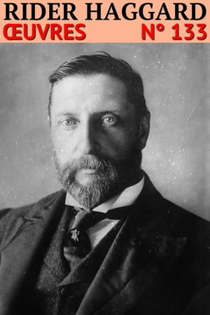 Henry Rider Haggard: Oeuvres - N° 133 by Henry Rider Haggard