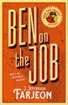 Ben on the Job by J. Jefferson Farjeon