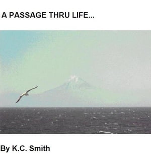 A PASSAGE THRU LIFE by K.C. Smith