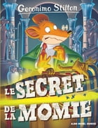 Le Secret de la momie by Geronimo Stilton