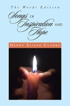 SONGS OF INSPIRATION AND HOPE: The Words Edition by Claudette D. Bacchas