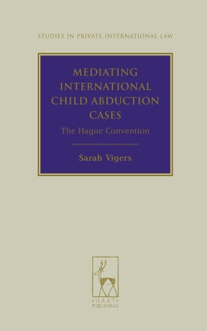 Mediating International Child Abduction Cases: The Hague Convention