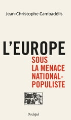 L'Europe sous la menace national-populiste by Jean-Christophe Cambadelis