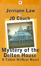 Mystery of the Delton House, A Talbot McNear Novel by JD Couch