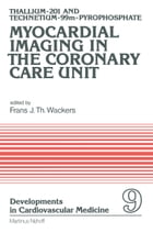 Thallium-201 and Technetium-99m-Pyrophospate Myocardial Imaging in the Coronary Care Unit by F.J.T Wackers
