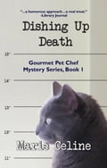 Dishing Up Death, Gourmet Pet Chef Mystery Series, Book 1 f7d76ab5-0633-4014-b59d-6938d7f7fc48