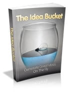 The Idea Bucket by Anonymous
