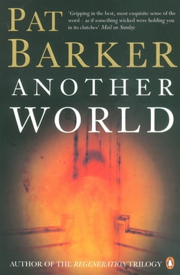 Book Another World by Pat Barker