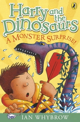 Book Harry and the Dinosaurs: A Monster Surprise!: A Monster Surprise! by Ian Whybrow