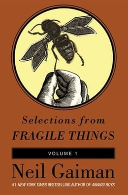 Book Selections from Fragile Things, Volume One: 4 Short Fictions and Wonders by Neil Gaiman