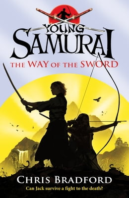 Book Young Samurai: The Way of the Sword: The Way of the Sword by Chris Bradford