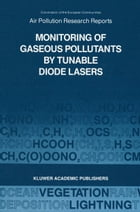 Monitoring of Gaseous Pollutants by Tunable Diode Lasers: Proceedings of the International Symposium held in Freiburg, F.R.G. 17–18 October 1988 by M. Tacke