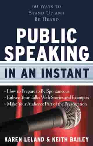 Public Speaking In An Instant: 60 Ways to Stand Up and Be Heard