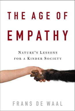 Book The Age of Empathy: Nature's Lessons for a Kinder Society by Frans De Waal