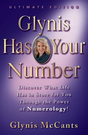 Glynis Has Your Number Discover What Life Has in Store for You Through the Power of Numerology!