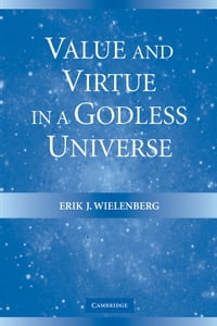 Value and Virtue in a Godless Universe