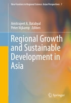 Regional Growth and Sustainable Development in Asia by Peter Nijkamp
