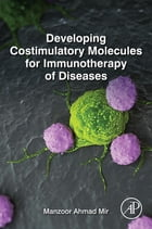 Developing Costimulatory Molecules for Immunotherapy of Diseases by Manzoor Ahmad Mir