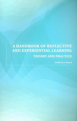 Book A Handbook of Reflective and Experiential Learning by Moon, Jennifer A.