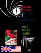 Oliver Oxford's: For God and Country by Jared William Carter
