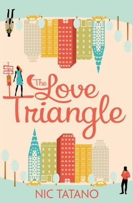 Book The Love Triangle by Nic Tatano