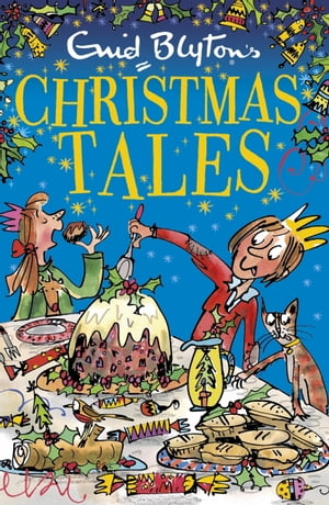 Enid Blyton's Christmas Tales: Contains 25 classic stories by Enid Blyton