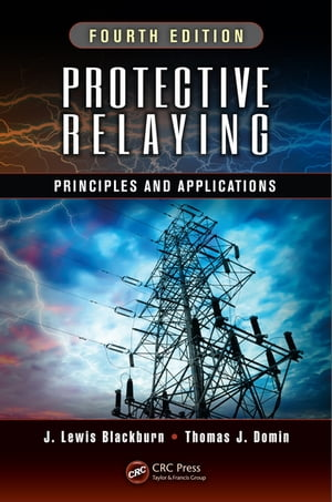 Protective Relaying Principles and Applications,  Fourth Edition